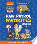PAW Patrol Favorites Vol  2  PAW Patrol  Book PDF