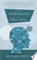 The Nonsense of Free Will