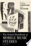 """The Oxford Handbook of Mobile Music Studies, Volume 1"" by Sumanth Gopinath, Jason Stanyek"