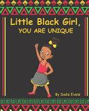Little Black Girl  You are Unique