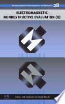 Electromagnetic Nondestructive Evaluation (X)