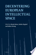 Decentering European Intellectual Space