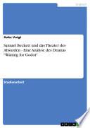 Samuel Beckett und das Theater des Absurden - Eine Analyse des Dramas