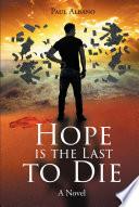 Hope is the Last to Die