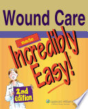 """Wound Care Made Incredibly Easy!"" by Lippincott Williams & Wilkins"