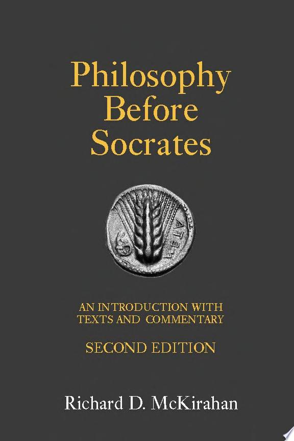 Philosophy Before Socrates  Second Edition   An Introduction with Texts and Commentary