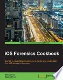 iOS Forensics Cookbook