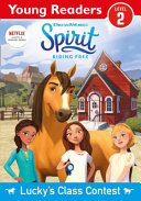 Spirit Riding Free  Young Reader Lucky s Class Contest