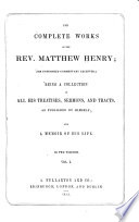 The Complete Works of the Rev  Matthew Henry (his Unfinished