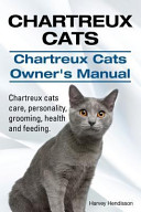 Chartreux Cats  Chartreux Cats Owners Manual  Chartreux Cats Care  Personality  Grooming  Health and Feeding