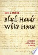 Black Hands  White House