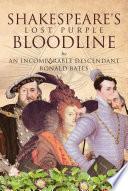Shakespeare s Lost Purple Bloodline