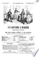 Un notaire à marier comédie-vaudeville en trois actes par Marc-Michel, Labiche et A. de Beauplan