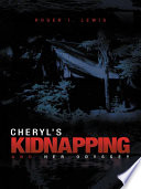 Cheryl S Kidnapping And Her Odyssey Book PDF