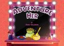Adventure Her