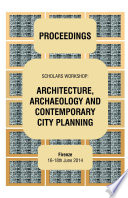 ARCHITECTURE, ARCHAEOLOGY AND CONTEMPORARY CITY PLANNING - Proceedings of the workshop