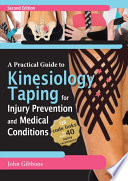 Practical Guide to Kinesiology Taping for Injury Prevention and Common Medical Conditions