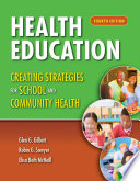 Health Education  Creating Strategies for School and Community Health Book