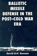 Ballistic Missile Defense In The Post cold War Era