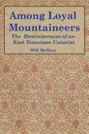 Among Loyal Mountaineers: Reminiscences of an East Tennessee Unionist ebook