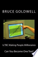 Is Tbc Making People Millionaires
