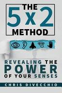 The 5x2 Method