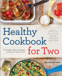 Healthy Cookbook for Two  175 Simple  Delicious Recipes to Enjoy Cooking for Two Book PDF