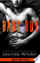 """Badd Boy"" by Jasinda Wilder"