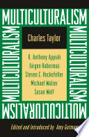 """""""Multiculturalism: Expanded Paperback Edition"""" by Charles Taylor, Amy Gutmann, Kwame Anthony Appiah, Jürgen Habermas, Stephen C. Rockefeller, Michael Walzer, Susan Wolf"""