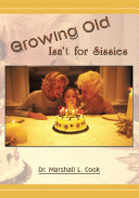 Growing Old Isn t for Sissies