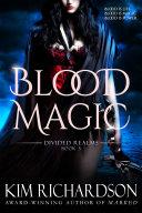 Blood Magic : Divided Realms Book 3 [Pdf/ePub] eBook
