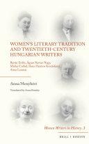 Women   s Literary Tradition and Twentieth Century Hungarian Writers