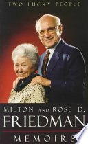 """Two Lucky People: Memoirs"" by Milton Friedman, Rose D. Friedman"