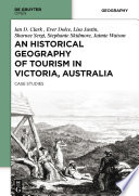 An Historical Geography Of Tourism In Victoria Australia