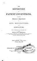 The Repertory of Patent Inventions  and Other Discoveries and Improvements in Arts  Manufactures  and Agriculture