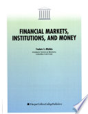 Financial Markets, Institutions, and Money