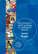 The Primary ICT   E learning Co ordinator s Manual