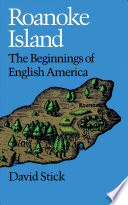 Roanoke Island  the Beginnings of English America