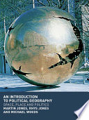 An Introduction to Political Geography  : Space, Place and Politics
