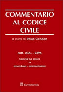 Commentario al codice civile. Artt. 2363-2396: Società per azioni. Assemblea, amministratori