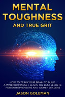 Mental Toughness and True Grit Book