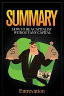 Summary: How to Be a Capitalist Without Any Capital