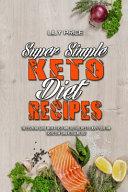 Super Simple Keto Diet Recipes Book