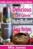 Delicious    Low Calorie    NutriBullet Soup Recipes