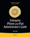 Enterprise iPhone and iPad Administrator s Guide
