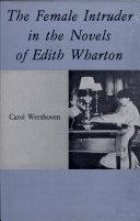 The Female Intruder in the Novels of Edith Wharton