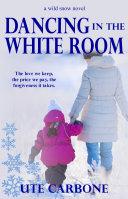 Dancing In The White Room [Pdf/ePub] eBook