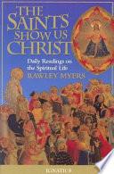 The Saints Show Us Christ