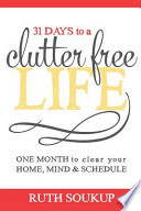 31 Days to a Clutter Free Life