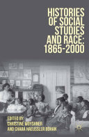 Histories of Social Studies and Race  1865   2000